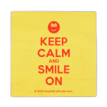 [Smile] keep calm and smile on  Wood Coaster
