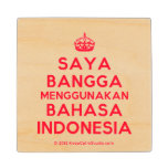 [Crown] saya bangga menggunakan bahasa indonesia  Wood Coaster