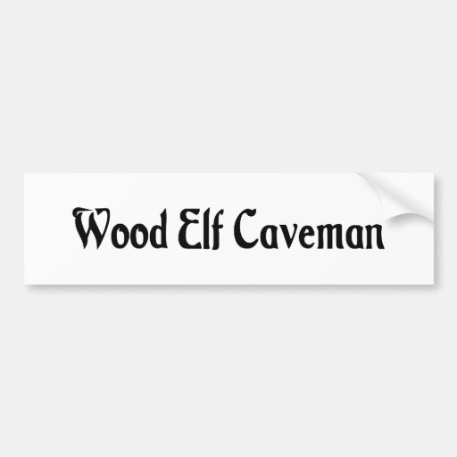 Wood Elf Caveman Bumper Sticker Car Bumper Sticker