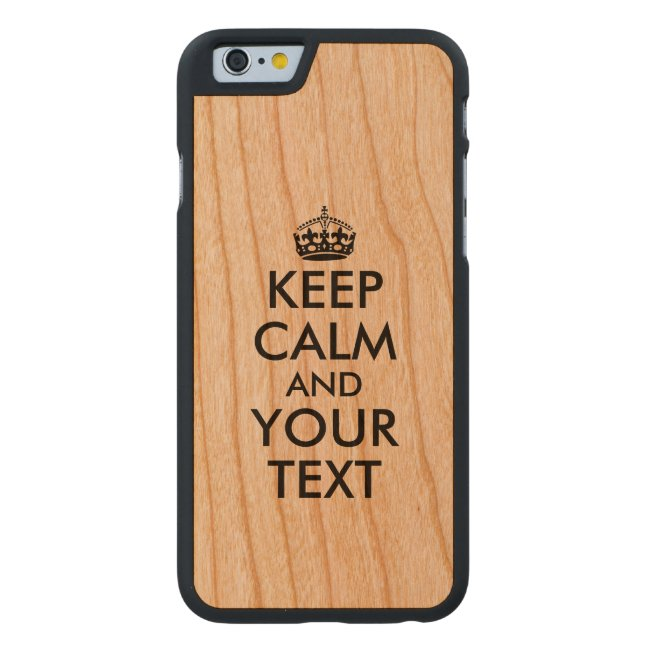 Wood iphone 6 Case Keep Calm and Your Text Custom