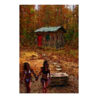 Wood Shack and Girls Posters