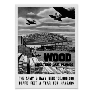 Wood Shelters Our Planes -- WWII Poster