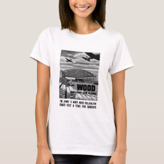 Wood Shelters Our Planes -- WWII T-Shirt