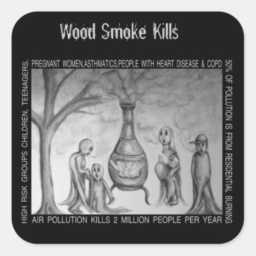 Wood Smoke Kills Square Stickers