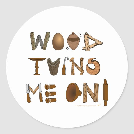 Wood Turns Me On Woodturning Tools and Projects Classic Round Sticker