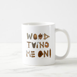 Wood Turns Me On Woodturning Tools and Projects Mug