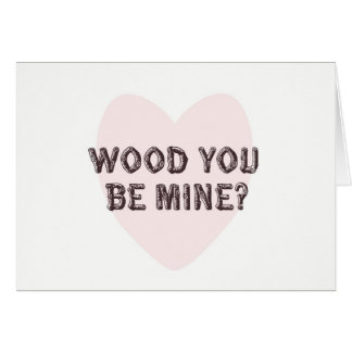 Wood You Be Mine Valentine's Day Card