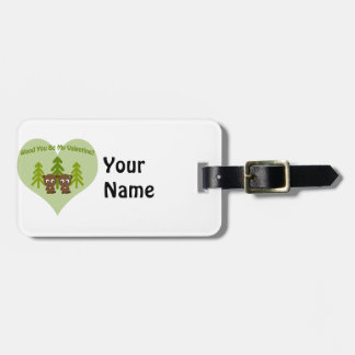 Wood You Be My Valentine Bag Tag