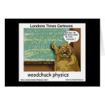 Woodchuck Physics Funny Greeting Cards