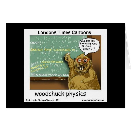 Woodchuck Physics Funny Greeting Cards Greeting Cards