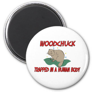 Woodchuck trapped in a human body 2 inch round magnet