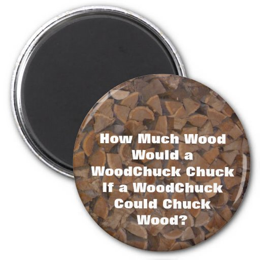 WoodChuck Would Magnet
