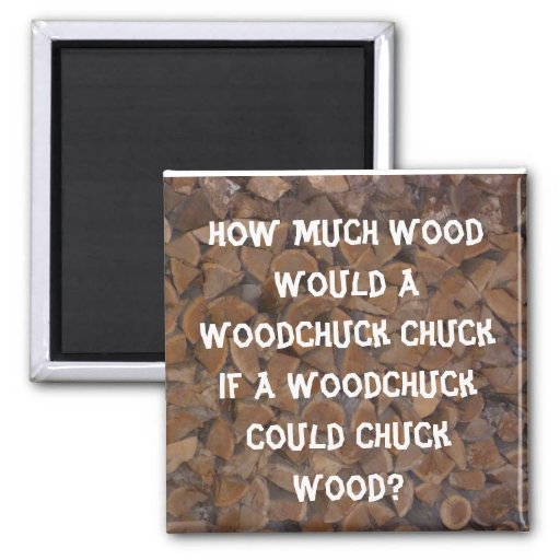 WoodChuck Would Magnets
