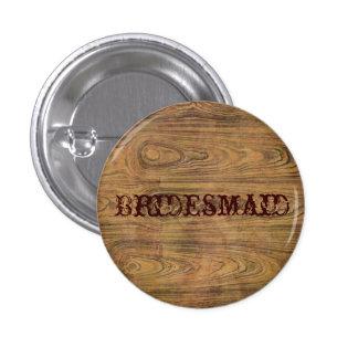 Woodgrain Rustic Country cowboy bridesmaid Pinback Button
