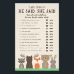 """Woodland Baby Shower He Said She Said Game Cards<br><div class=""""desc"""">Use our woodland themed He Said She Said game to let the shower guests guess who said each of the phrases on the quiz - the mommy,  the daddy,  neither or both.  Woodland animals include a fox,  moose,  rabbit,  raccoon,  and bear.</div>"""