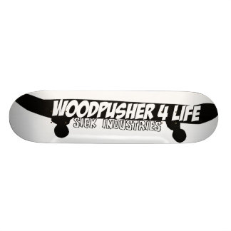 Woodpusher 4 Life Skateboard