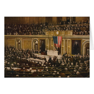 Woodrow Wilson asking Congress to Declare War Greeting Cards