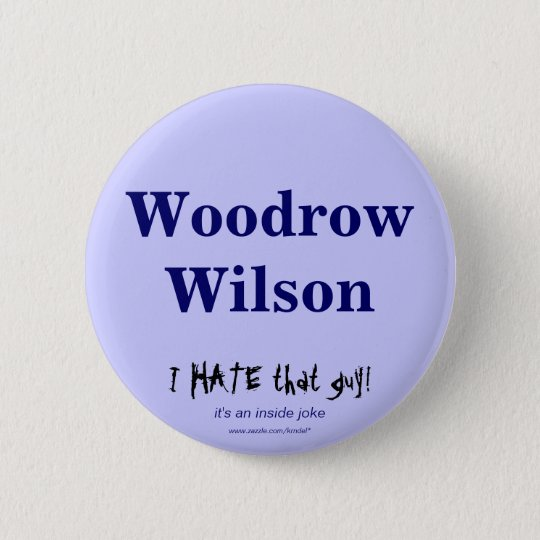 Woodrow Wilson Pinback Button