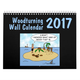 Woodturner Gift Woodturning Wall Calendar 2017