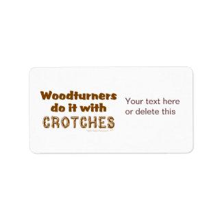 Woodturners divertido lo hace con las entrepiernas etiquetas de dirección