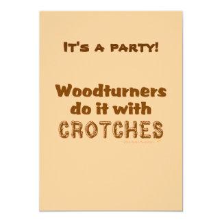"""Woodturners divertido lo hace con las entrepiernas invitación 5"""" x 7"""""""