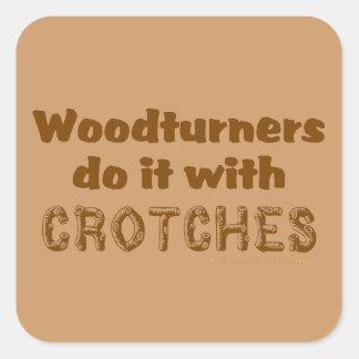 Woodturners divertido lo hace con las entrepiernas pegatina cuadrada