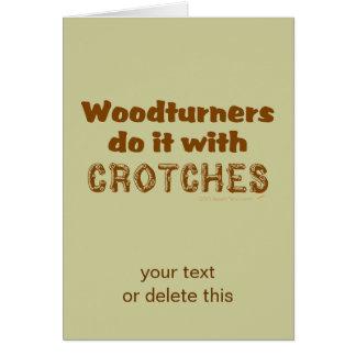 Woodturners divertido lo hace con las entrepiernas tarjeta de felicitación