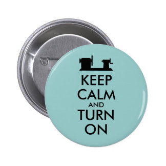 Woodturning Gift Keep Calm and Turn On  Lathe 2 Inch Round Button