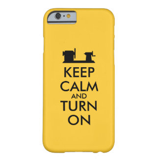 Woodturning Gift Keep Calm and Turn On  Lathe Barely There iPhone 6 Case