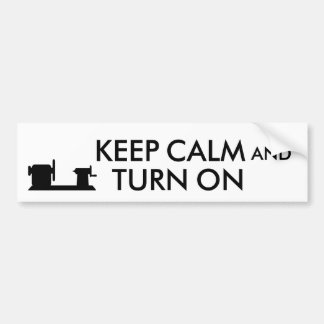 Woodturning Gift Keep Calm and Turn On  Lathe Bumper Sticker