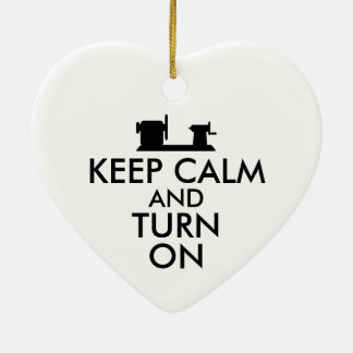Woodturning Gift Keep Calm and Turn On  Lathe Ceramic Ornament
