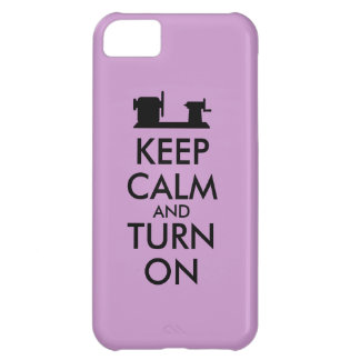 Woodturning Gift Keep Calm and Turn On  Lathe iPhone 5C Cover