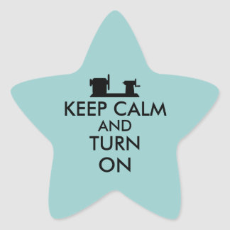 Woodturning Gift Keep Calm and Turn On  Lathe Star Sticker