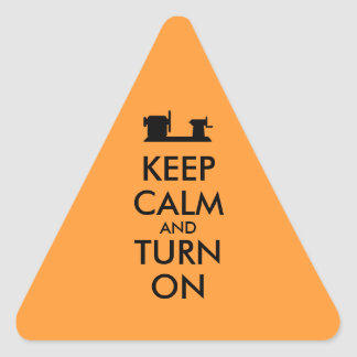 Woodturning Gift Keep Calm and Turn On  Lathe Triangle Stickers