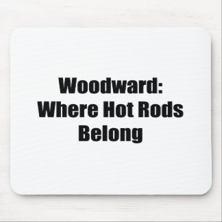 Woodward Were Hot Rods Belong Woodward Gifts Mouse Pad