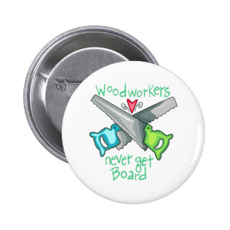 Woodworkers Never Get Boar 2 Inch Round Button