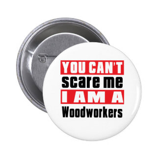 Woodworkers scare designs 2 inch round button