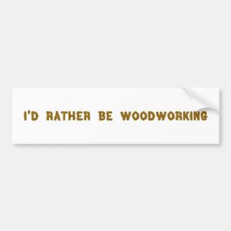 Woodworking Bumper Sticker Car Bumper Sticker