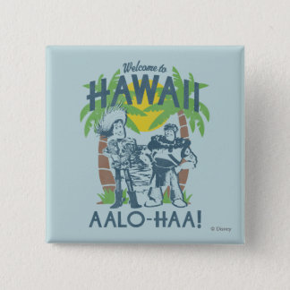 Woody and Buzz - Welcome To Hawaii Button