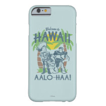 Woody and Buzz - Welcome To Hawaii Barely There iPhone 6 Case