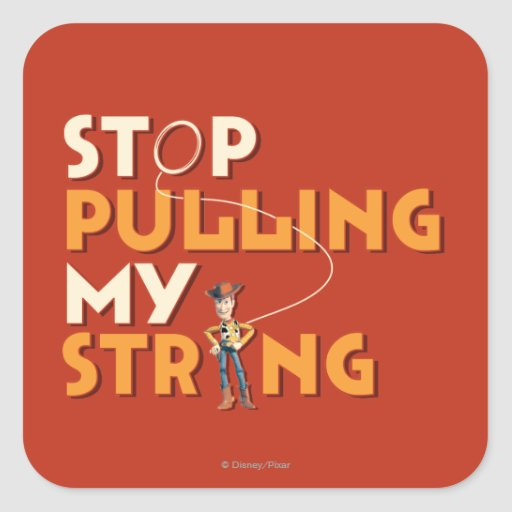 Woody: Stop Pulling My String 1 Square Sticker
