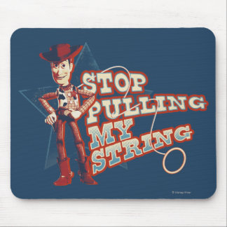 Woody: Stop Pulling My String 2 Mouse Pad