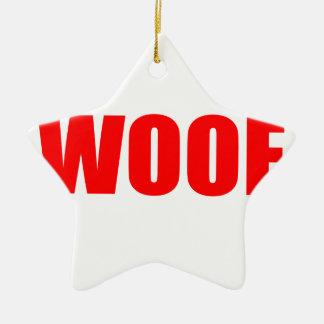 WOOF DOG animal lover bark fun geek vegan language Ceramic Ornament