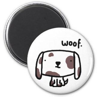 Woof. Dog Magnet