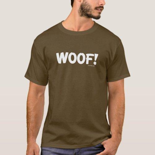 WOOF GRR SUP LOOKING CRUISING FLIRTING T-Shirt