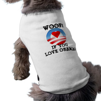 Woof! if you love Obama Doggie T-shirt