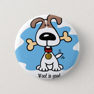 Woof is good. button