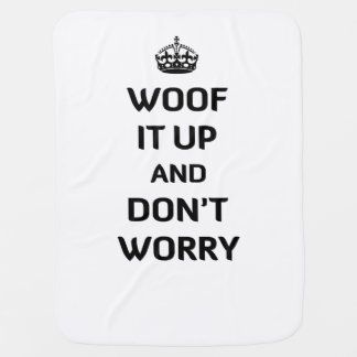 Woof It Up and Don't Worry Swaddle Blanket