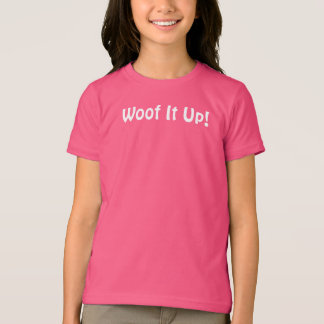 Woof It Up! Girls' Basic American Apparel T-Shirt