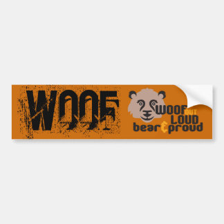 Woof Out Loud Bear and Proud Bumper Sticker